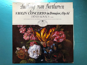 Ludwig van Beethoven - Violin Concerto In D Major, Op. 61 / Dénes Kovács (violin), Hungarian State Orchestra, Conducted by János Ferencsik / Hungaroton's Music For Everybody / Hungaroton LP Stereo, Mono / HLX 90006