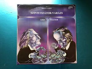 Mihály Tamás – Szintetizátor-Varázs - Liszt, Wagner / Start LP Stereo 1983 / SLPM 17774