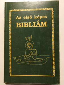 Az első képes Bibliám by Kenneth N. Taylor / Hungarian edition of My first Bible in pictures / Illustrated by Jankovics Mária / Intermix kiadó 1993 / Paperback (9638129115)