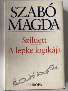 Sziluett - A lepke logikája by Szabó Magda / Hungarian drama piece and essays by Magda Szabó / Európa könyvkiadó 2006 / Hardcover (9630780860)
