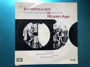 En Retrouvant Le Moyen-Âge / Chansons, danses et pieces instrumentales du XIII au XV siecle / Ensemble Polyphonique De Paris, direction Charles Ravier / BAM LP Stereo, Mono / LD 5100