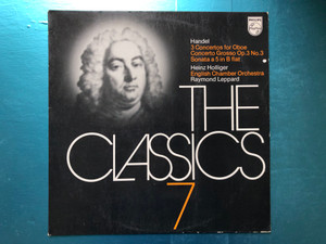 Handel - 3 Concertos For Oboe, Concerto Grosso Op.3 No.3, Sonata A 5 In B Flat / Heinz Holliger, English Chamber Orchestra, Raymond Leppard / The Classics 7 / Philips LP Stereo / 6598 803