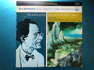 Mahler: Symphony No. 1 In D Major / Sir Adrian Boult conducting the London Philharmonic Orchestra / The First In 35mm Recording / Everest LP Stereo / 3005