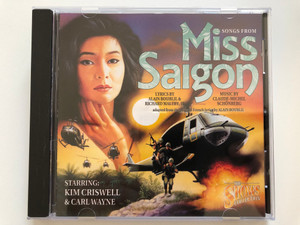 Songs From Miss Saigon - Starring: Kim Criswell & Carl Wayne / Lyrics by Alain Boublil & Richard Maltby, Jr./ Music by Claude-Michel Schonberg / The Shows Collection / Pickwick Audio CD 1994 / PWKS 4229