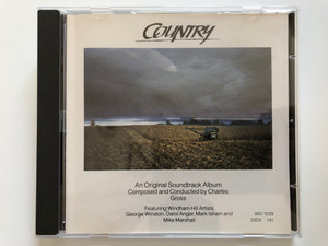 Country (An Original Soundtrack Album) / Composed and Conducted by Charles Gross / Featuring Windham Hill Artists, George Winston, Darol Anger, Mark Isham and Mike Marshall / Windham Hill Records Audio CD 1984 / WD-1039