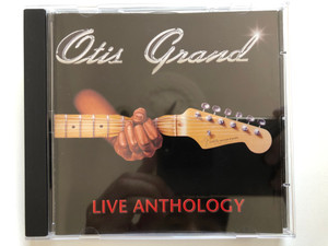 Otis Grand – Live Anthology / Mystic Records Audio CD 2000 / MYS CD 140