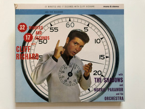 32 Minutes And 17 Seconds With Cliff Richard, With The Shadows And Norrie Paramor And His Orchestra / EMI Audio CD 1998 Stereo, Mono / 724349544321