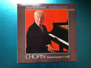 Artur Rubinstein - Chopin – Klavierkonzert E-moll / New Symphony Orchestra Of London, Dirigent: Stanislaw Skrowaczewski / ETERNA LP 1976 Stereo / 8 26 721