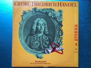 Georg Friedrich Händel – Friedensode (Ode Für Den Geburtstag Der Königin Anna) / ETERNA LP / 7 20 057
