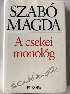A csekei monológ by Szabó Magda / Európa könyvkiadó 1999 / Hardcover / Hungarian language essays by famous writer Magda Szabó (9630765039)