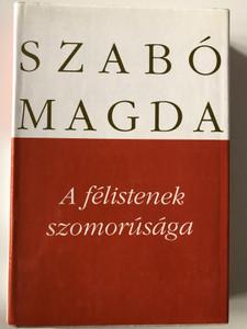 A félistenek szomorúsága by Szabó Magda / The sorrow of the demigods - Hungarian novel / Szépirodalmi könyvkiadó 1992 - SZ5035-1-9293 / Hardcover (9631543986)