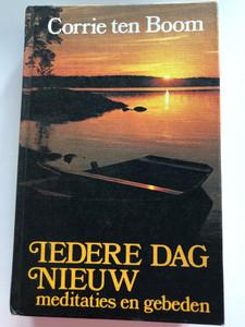 Iedere dag nieuw by Corrie Ten Boom / Dutch edition of Each New Day / Meditaties en gebeden / Fleming H. Revell / Hardcover (9060670574)