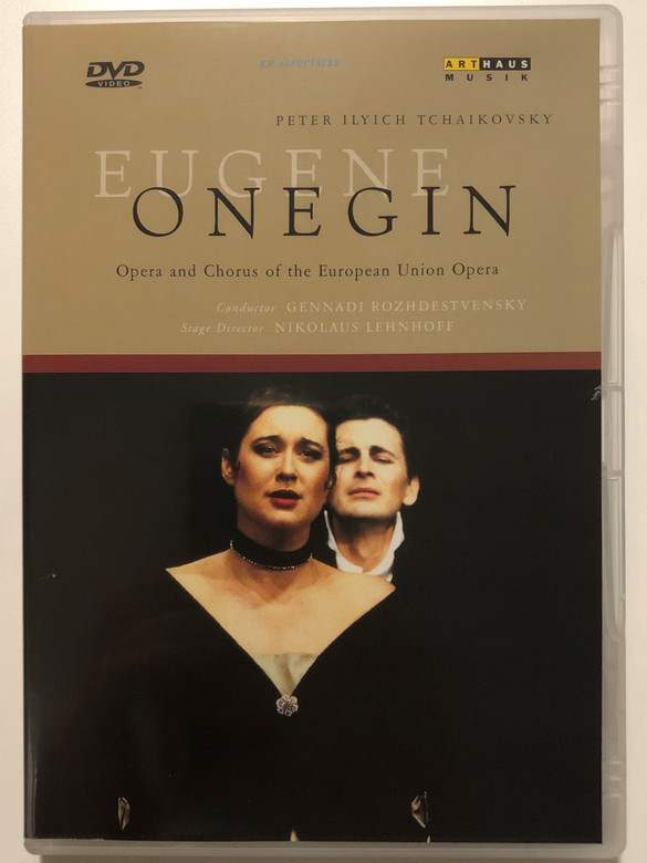 Peter Ilyich Tchaikovsky - Eugene Onegin DVD 1998 Opera and Chorus of the European Union Opera / Conducted by Gennadi Rozhdestvensky / Stage Director Nikolaus Lehnhoff / Art Haus Musik (4006680101262)