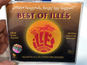 Best of Illés - Válogatás az Illés legnagyobb sikereiből / Kégli-dal, Az utcán, Ne gondold, Little Richard / Gong - Hungaroton Audio CD 1996 / HCD 37844 (5991813784421)