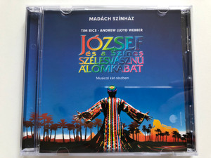 Madach Szinhaz / Tim Rice, Andrew Lloyd Webber - József és a Színes, Szélesvásznú álomkabát / Musical ket reszben / Universal Music Group Audio CD 2008 / 1791886