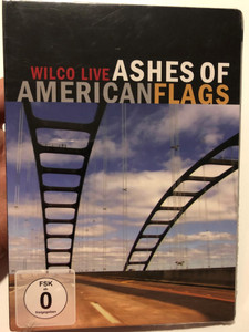 Wilco Live - Ashes of American Flags DVD 2009 / Featuring Performances at Tulsa, New Orleans, Nashville, Washington / A film by Brendan Canty & Christoph Green / Nonesuch Records (075597993813)