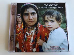 Ciganyok A Karpat-Medenceben = Gypsies In The Carpathian Basin / Etnofon Records Audio CD 2004 / ED-CD 065