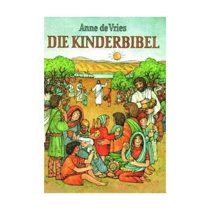 Die Kinderbibel [Perfect Paperback] by Vries, Anne de