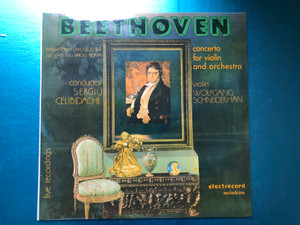 Beethoven - Concerto For Violin And Orchestra / Symphony Orchestra Of The RAI From Roma, Conductor: Sergiu Celibidache, Violin: Wolfgang Schneiderhan / Live Recordings / Electrecord LP 1984 / ELE 02957