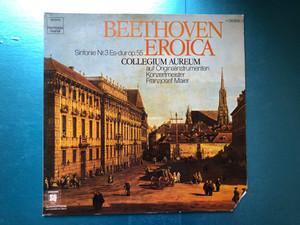 Beethoven - Sinfonie Nr.3 Es-Dur Op.55 Eroica / Collegium Aureum, Auf Originalinstrumenten / Konzertmeister: Franzjosef Maier / Harmonia Mundi LP 1976 / 1C 065-99 629 Q
