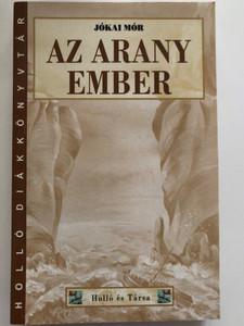 Az Arany ember by Jókai Mór / The Man of Gold - hungarian novel / Holló és Társa / Holló Diákkönyvtár / Paperback (9789636846114)