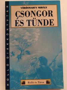 Csongor és Tünde by Vörösmarty Mihály / Holló és Társa kiadó 2013 / Holló diákkönyvtár / Paperback / Hungarian play (9789636846206)
