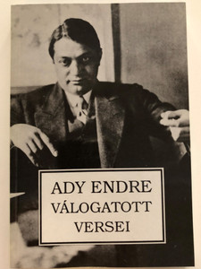 Ady Endre válogatott versei by Kemsei István / Selected poems of Endre Ady / Orpheusz könyvkiadó 1992 / Paperback (9637971238)