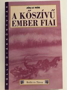 A kőszívű ember fiai by Jókai Mór / Holló és Társa kiadó 2013 - Holló diákkönyvtár / Paperback / (978963684610)
