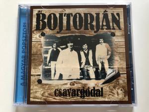 Bojtorján – Csavargódal / A Magyar Popsztori / Hungaroton Audio CD 2004 / HCD 17660