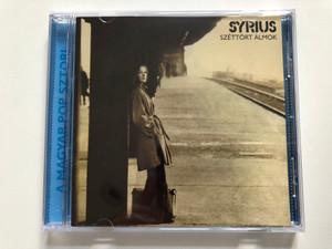 Syrius - Széttört Álmok / A Magyar Popsztori / Hungaroton Audio CD 1999 / HCD 17491