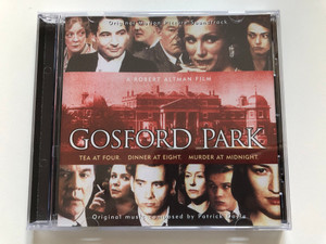 A Robert Altman Film - Gosford Park (Original Motion Picture Soundtrack) / Tea At Four. Dinner At Eight. Murder At Midnight. / Original Music composed by Patrick Doyle / Decca Audio CD 2002 / 470 387-2
