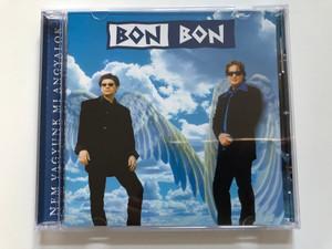 Bon Bon - Nem Vagyunk Mi Angyalok / PolyGram Audio CD 1998 / 557 457-2