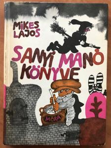 Sanyi Manó könyve by Mikes Lajos / Móra könyvkiadó 1976 / Hardcover / Sanyi the elf - Hungarian tales (9631103390)