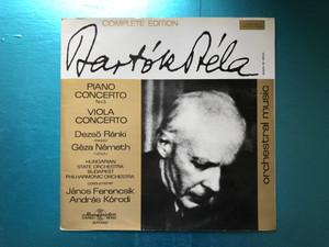 Bartók Béla - Piano Concerto No 3., Viola Concerto / Dezső Ránki (piano), Géza Németh (viola) / Hungarian State Orchestra, Budapest Philharmonic Orchestra, Conducted by Janos Ferencsik, Andras Korodi / Hungaroton LP Stereo, Mono / SLPX 11421