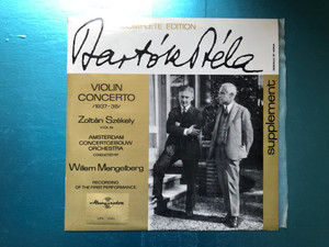 Bartók Béla - Violin Concerto (1937-38) / Zoltan Szekely - violin, Amsterdam Concertgebouw Orchestra, Conducted by Willem Mengelberg / Recording Of The First Performance / Bartók Béla Complete Edition – Supplement / Hungaroton LP / LPX 1157