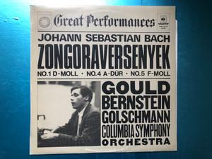 Johann Sebastian Bach - Zongoraversenyek No. 1 D-moll, No. 4 A-dur, No. 5 F-moll / Gould, Bernstein, Golschmann, Columbia Symphony Orchestra / Great Performances / Hungaroton LP Mono / LPXL 12712