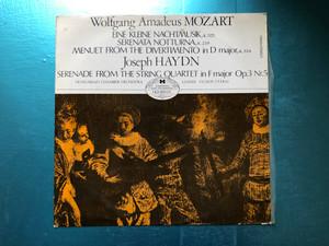 Wolfgang Amadeus Mozart - Eine Kleine Nachtmusik,K. 525; Serena Notturna, K. 239; Menuet From The Divertimento In D Major, K 334 / Joseph Haydn: Serenade From The String Quartet in F major Op. 3 Nr. 5 / Hungaroton LP Stereo, Mono / HLX 90008