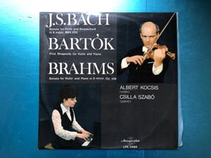 J. S. Bach: Sonata For Violin And Harpischord In A Major, BWV.1015 / Bartók: First Rhapsody For Violin And Piano / Brahms: Sonata For Violin And Piano In D Minor, Op.108 / Albert Kocsis (violin), Csilla Szabó / Hungaroton LP Stereo, Mono / SLPX 11484