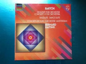 Bartók - Konzert Für Orchester (Concerto For Orchestra), Tanzsuite (Dance Suite) / Concertgebouw-Orchester Amsterdam, Bernard Haitink / Sequenza / Philips LP 1982 Stereo / 6527 140