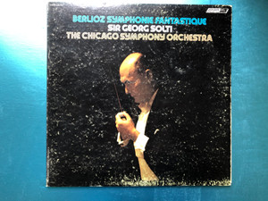 Berlioz Symphonie Fantastique - Sir Georg Solti, The Chicago Symphony Orchestra / London Records LP Stereo / CS6790