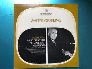 "Walter Gieseking - Beethoven: Piano Concerto No 5 In E Flat (""Emperor"") / Philharmonia Orchestra, Alceo Galliera / Seraphim LP Stereo / S-60069"