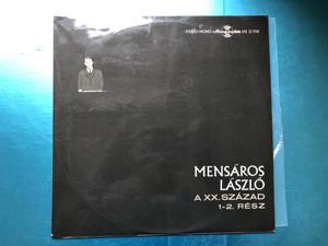 Mensáros László – A XX. Század (1-2. Rész) / Hungaroton LP Stereo, Mono / LPX 13708