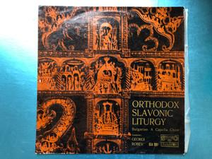 Orthodox Slavonic Liturgy / Bulgarian A Capella Choir, Conductor: Georgh Robev / Балкантон LP Stereo / ВХА 1091