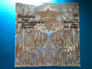 "Palestrina - Missa ""Hodie Christus Natus Est"", Stabat Mater, Improperia / Czech Philharmonic Chorus, Josef Veselka / Supraphon LP 1976 Stereo / 1 12 1807"