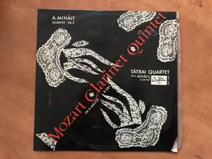András Mihály: Quartet No. 2 - Mozart: Clarinet Quintet In A Major K. 581 / Tátrai Quartet, Béla Kovács (clarinet) / Qualiton LP / LPX 1147