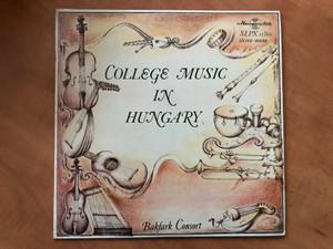 College Music In Hungary / Bakfark Consort / Hungaroton LP 1976 Stereo, Mono / SLPX 11760