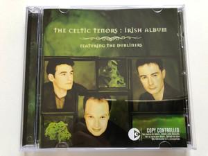 The Celtic Tenors: Irish Album - Featuring The Dubliners / EMI Audio CD 2003 Stereo / 724355760128