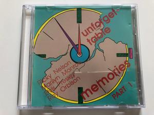 Unforgettable Memories - Part 1 / Ricky Nelson, Marilyn Monroe, Elvis Presley, Roy Orbison / Universe Audio CD Stereo / UN 2 017