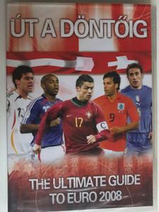 The Ultimate guide to Euro 2008 DVD Út a döntőig / Euro 2008 European football championship / Christiano Rolnaldo, Thierry Henry, Ruud Van Nistelroy, Luca Toni (5996473002281)