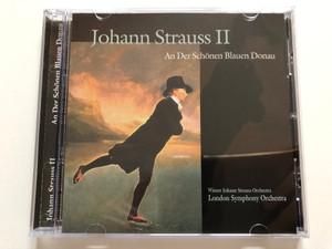 Johann Strauss II - An Der Schönen Blauen Donau / Wiener Johann Strauss Orchestra, London Symphony Orchestra / A-Play Classics Audio CD 1996 / 9015-2
